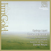 Ligeti: Lux aeterna by Various Artists