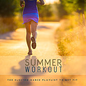 Summer Workout: The Electro-Dance Playlist to Get Fit by Various Artists