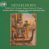 Mendelssohn: Works for Clarinet, Basset Horn & Piano by Richard Burnett