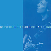 Blues with a Feeling by Steve Hackett