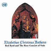 Elizabethan Christmas Anthems by Red Byrd