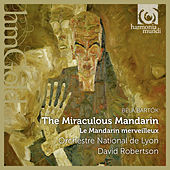 Bartok: The Miraculous Mandarin by David Robertson and Orchestre National de Lyon