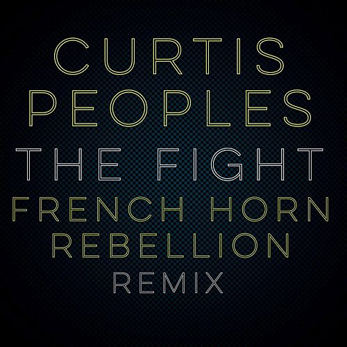 The Fight (French Horn Rebellion Remix) [feat. French Horn Rebellion] by Curtis Peoples