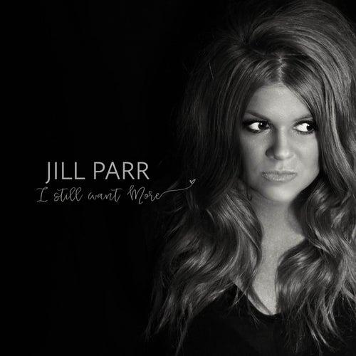 I Still Want More by Jill Parr