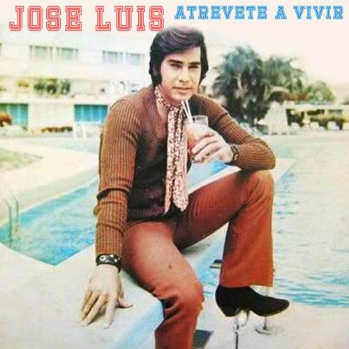 Atrévete a Vivir by Jose Luis Rodriguez