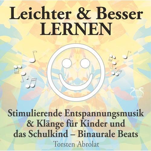 Leichter & Besser lernen - Stimulierende Entspannungsmusik & Klänge für Kinder und das Sch by Torsten Abrolat
