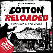 Cotton Reloaded, Folge 45: Nirgendwo in New Mexico by Jerry Cotton