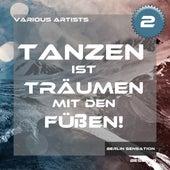 Tanzen ist Traümen mit den Füßen, Vol. 2 by Various Artists