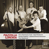 Piazzolla & Szmerek: Chamber Music by Various Artists