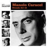 Década del 40 by Manolo Caracol