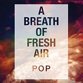 A Breath of Fresh Air Pop by Various Artists