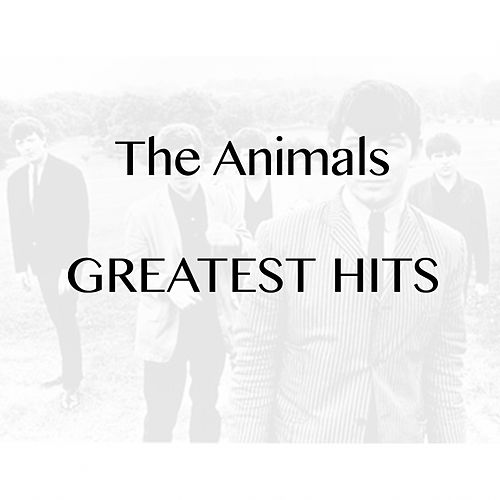 The Animals - Greatest Hits by The Animals