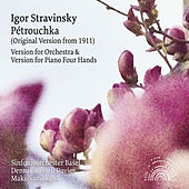 Stravinsky: Pétrouchka (Orchestral and Piano Four Hands Version) von Various Artists