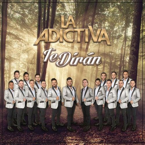 Te Dirán by La Adictiva Banda San Jose de Mesillas