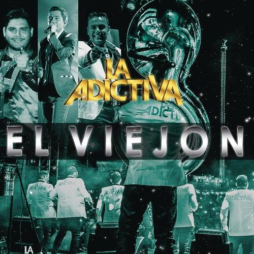 El Viejón by La Adictiva Banda San Jose de Mesillas