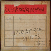 Live at RCA Studios 1972 by Kris Kristofferson