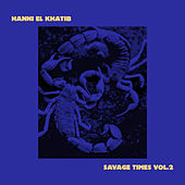 Savage Times Vol. 2 by Hanni El Khatib