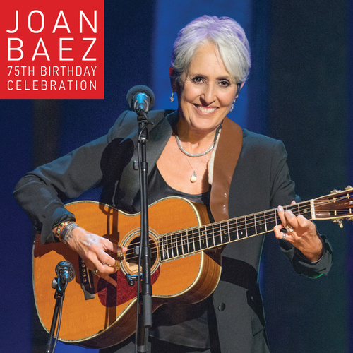 Joan Baez 75th Birthday Celebration by Joan Baez