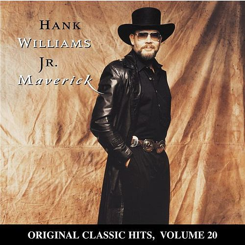 Maverick: Original Classic Hits Vol. 20 by Hank Williams, Jr.