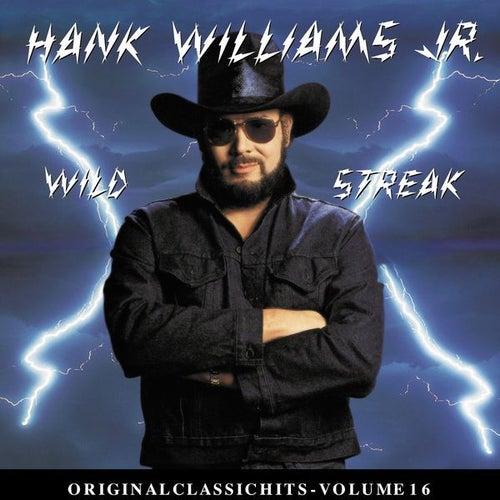 Wild Streak: Original Classic Hits Vol. 16 by Hank Williams, Jr.