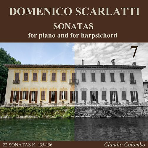 Domenico Scarlatti: Sonatas for piano and for harpsichord, Vol. 7 by Claudio Colombo