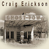 Ghost Town by Craig Erickson