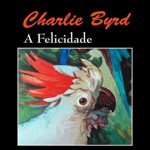 A Felicidade by Charlie Byrd