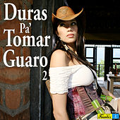 Duras Pa' Tomar Guaro, Vol. 2 by Various Artists