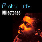 Milestones by Booker Little