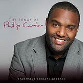 Songs of Philip Carter by Phillip Carter