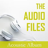 The Audio Files: Acoustic Album by Various Artists