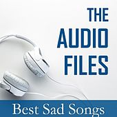The Audio Files: Best Sad Songs by Various Artists
