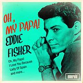 Oh, My Papa! by Eddie Fisher