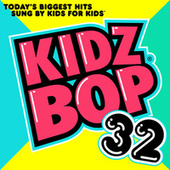 Kidz Bop 32 von KIDZ BOP Kids