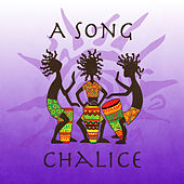 A Song by Chalice