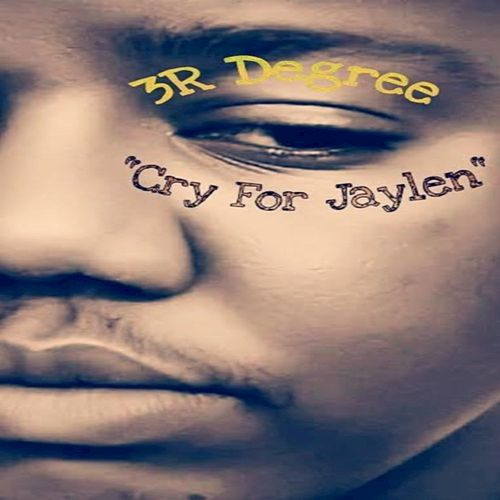 Cry for Jaylen by 3RDegree
