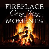 Fireplace Cozy Jazz Moments, Vol. 1 by Various Artists