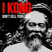 Don't Sell Your Soul by I Kong