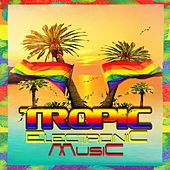 Tropic Electronic Music by Various Artists