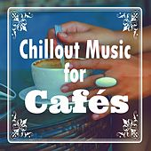 Chillout Music for Cafés by Various Artists