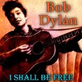 I Shall Be Free von Bob Dylan