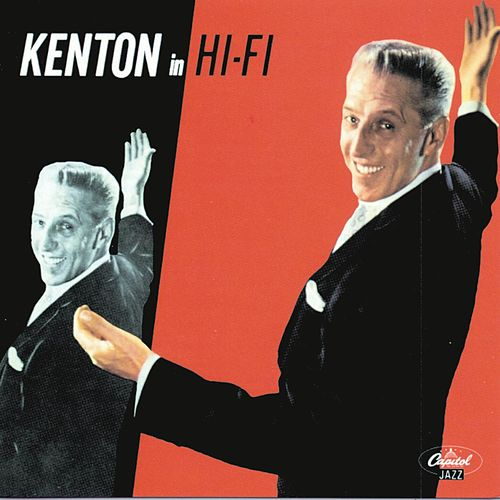 Kenton In Hi-Fi by Stan Kenton