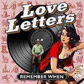 Love Letters - Remember When von Various Artists