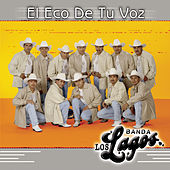 El Eco De Tu Voz by Banda Los Lagos