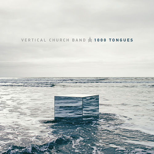 1000 Tongues by Vertical Church Band