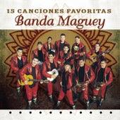 15 Canciones Favoritas by Banda Maguey
