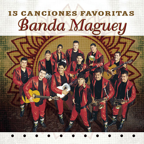 15 Canciones Favoritas by Banda Maguey