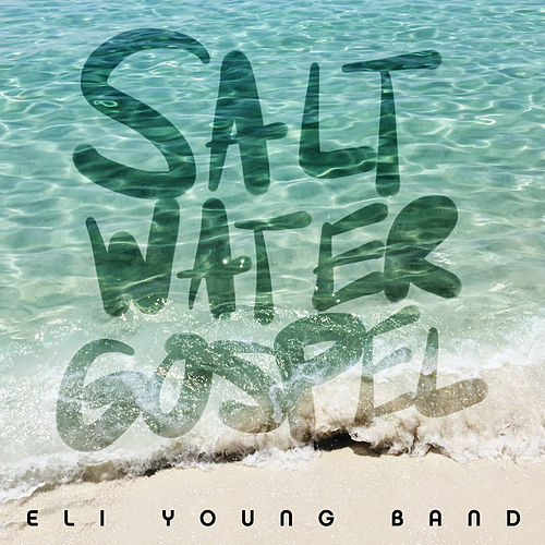 Saltwater Gospel by Eli Young Band