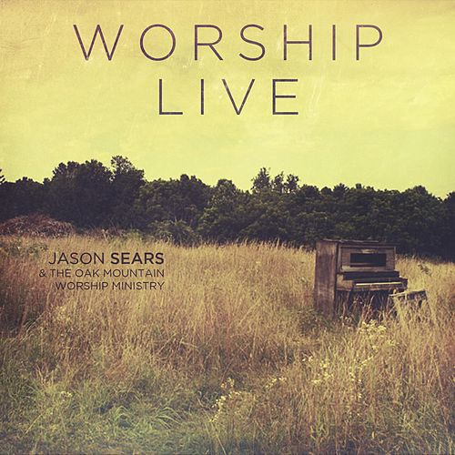 Worship Live by Jason Sears