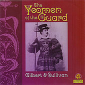 Gilbert & Sullivan: The Yeoman of the Guard by Columbia Light Opera Company